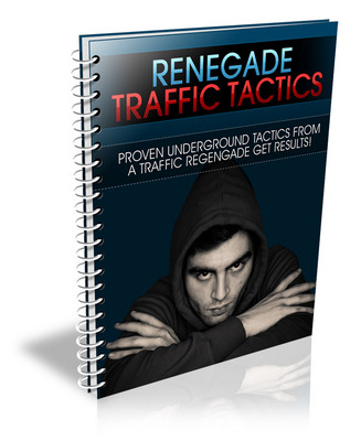 Product picture Renegade Traffic Tactics With Private Label Rights